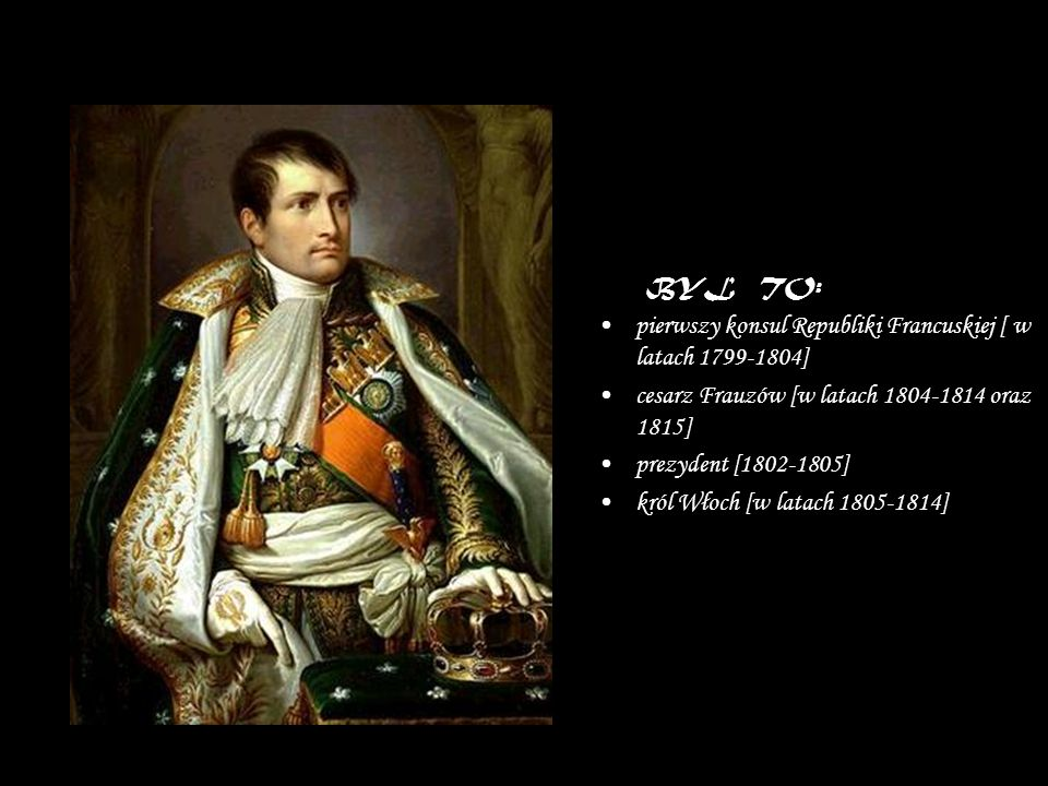 pierwszy konsul Republiki Francuskiej [ w latach 1799-1804]